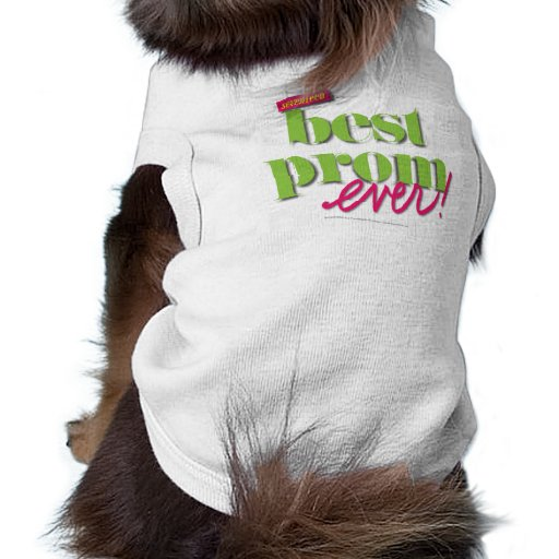Best Prom Ever - Green Dog Shirt