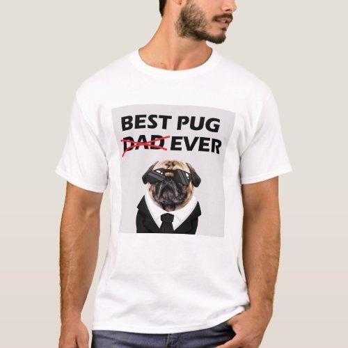Best Pug Dad Ever T_Shirt