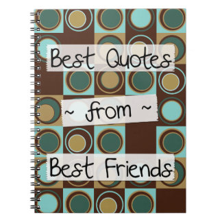best quotes from best friends spiral notebook
