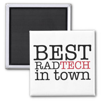 Best Rad Tech in Town Magnet