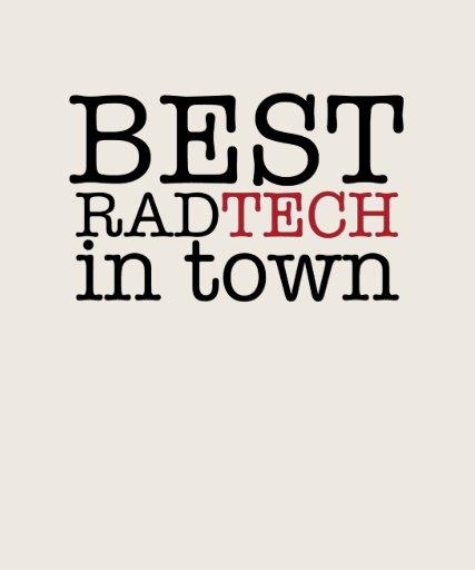 Best Rad Tech in Town Tee Shirt