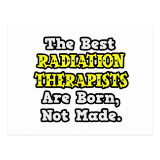Best Radiation Therapists Are Born, Not Made Postcard