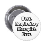 Best. Respiratory Therapist. Ever. Pinback Buttons