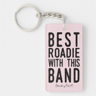 Best Roadie (maybe) (blk) Keychain