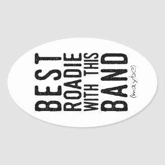 Best Roadie (maybe) (blk) Oval Sticker