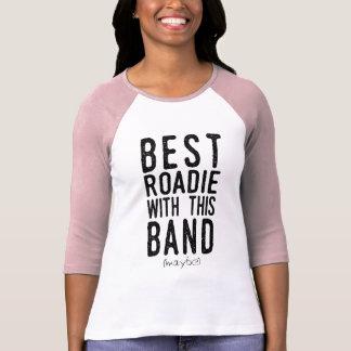 Best Roadie (maybe) (blk) T-Shirt