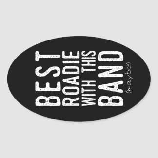 Best Roadie (maybe) (wht) Oval Sticker