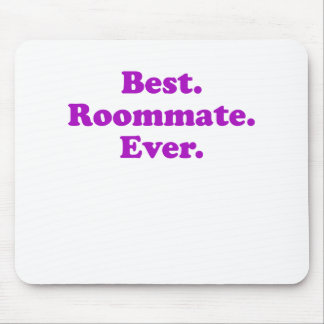 Best Roommate Ever Mouse Pad