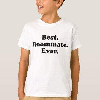 Best Roommate Ever T-Shirt