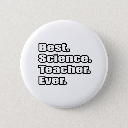Best Science Teacher Ever Button