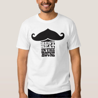 Best Seat in the House Moustache Shirt