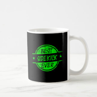 Best Sidekick Ever Green Coffee Mug