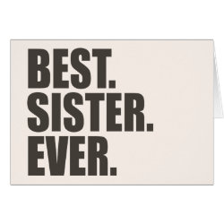 Greeting Card with Best. Sister. Ever. design
