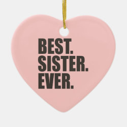 Heart Ornament with Best. Sister. Ever. design