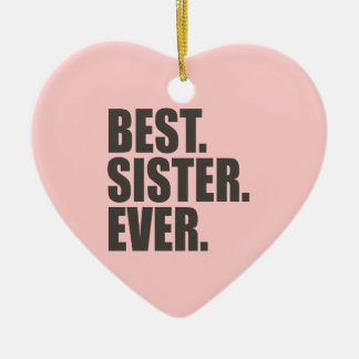 Best. Sister. Ever. Ceramic Ornament