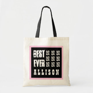 Best SISTER Ever or Any Sentiment PINK BLACK A04 Budget Tote Bag