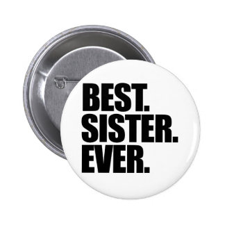 Best Sister Ever Pinback Button