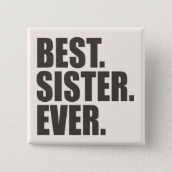 Square Button with Best. Sister. Ever. design