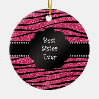 Best sister ever pink glitter zebra stripes ceramic ornament