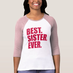 Ladies Raglan Fitted T-Shirt with Best. Sister. Ever. (pink) design