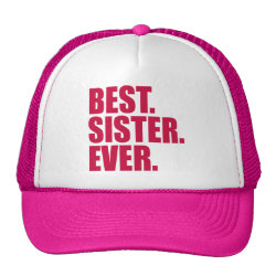 Trucker Hat with Best. Sister. Ever. (pink) design