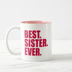 Best. Sister. Ever. (pink) Two-Tone Mug