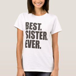 Women's Basic T-Shirt with Best. Sister. Ever. design