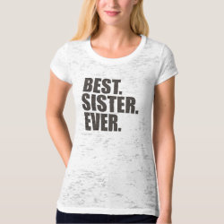 Women's Canvas Fitted Burnout T-Shirt with Best. Sister. Ever. design