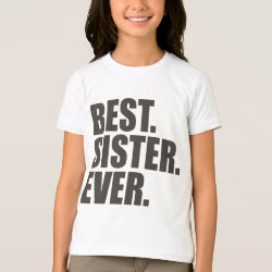 Girls' American Apparel Fine Jersey T-Shirt with Best. Sister. Ever. design