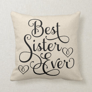 Best Sister Ever  | Throw Pillow