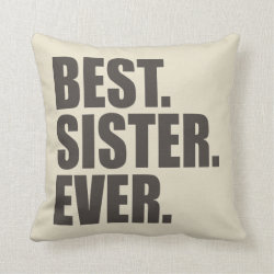 Cotton Throw Pillow with Best. Sister. Ever. design
