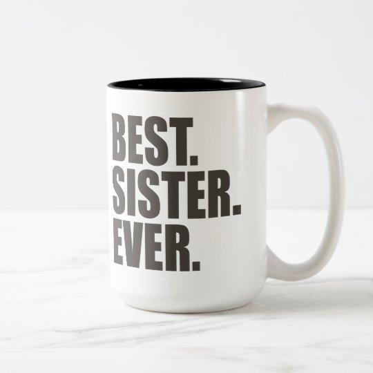Best. Sister. Ever. Two-Tone Coffee Mug