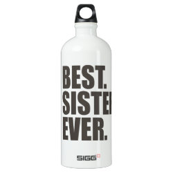 SIGG Traveller Water Bottle (0.6L) with Best. Sister. Ever. design