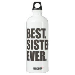 SIGG Traveller Water Bottle (0.6L) with Best. Sister. Ever. design