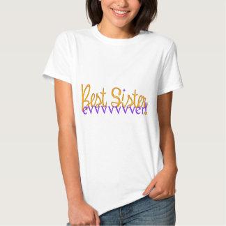 Best Sister Evvvvvvver! T Shirts