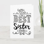 "Best Sister in the World Birthday Card<br><div class=""desc"">Wish your Sister a Happy Birthday with this unique hand-lettering style typography design with the message, ""You are the best Sister in the world."" Inside has this placeholder text but can be customized with your message: It's true. You are not just the best sister; you are the best friend too....</div>"