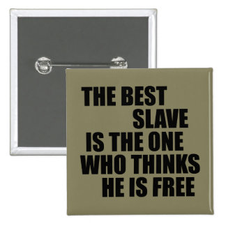 Best Slave Pinback Button
