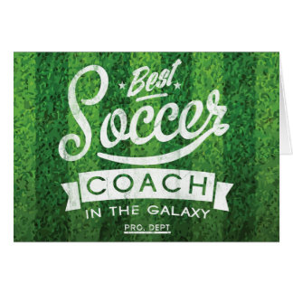 Best Soccer Coach In The Galaxy Greeting Card