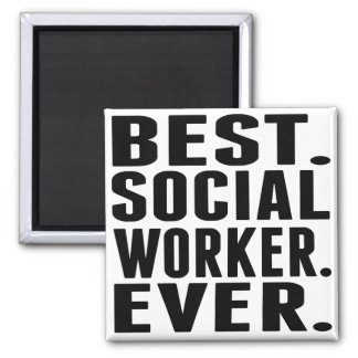 Best. Social Worker. Ever. Magnet