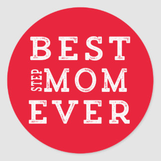 Best Step-Mom Ever Classic Round Sticker