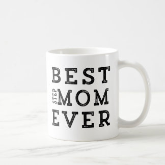 Best Step-Mom Ever Classic White Coffee Mug