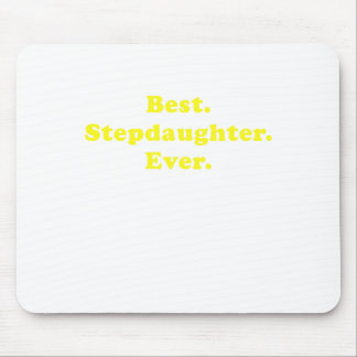 Best Stepdaughter Ever Mouse Pad