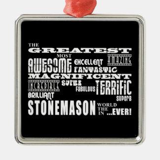 Best Stonemasons : Greatest Stonemason Square Metal Christmas Ornament
