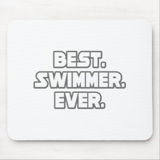 Best Swimmer Ever Mouse Pad