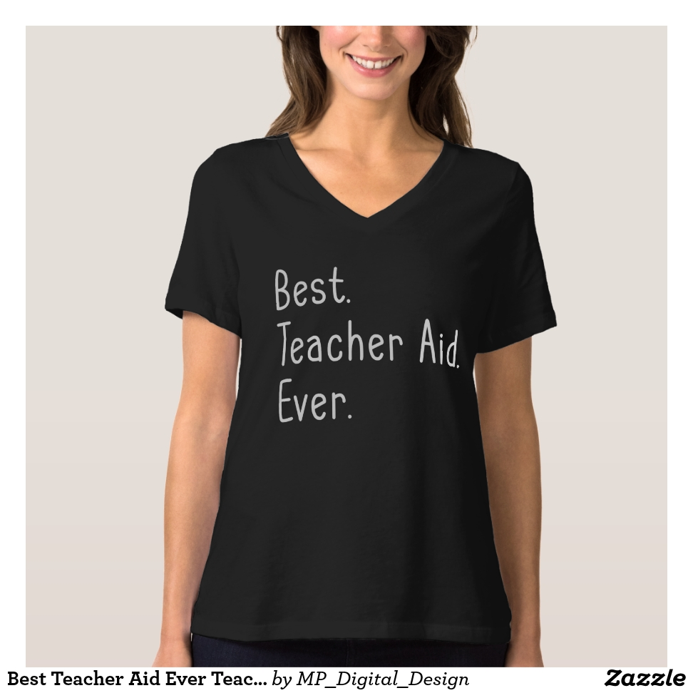 Best Teacher Aid Ever Teacher Appreciation T-Shirt - Best Selling Long-Sleeve Street Fashion Shirt Designs
