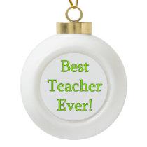 Best Teacher Ever Ceramic Ball Christmas Ornament