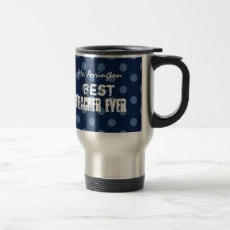 Best Teacher Ever Custom Name Travel Mug Gift