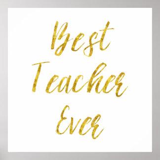 Best Teacher Ever Gold Glitter Faux Foil Metallic Poster