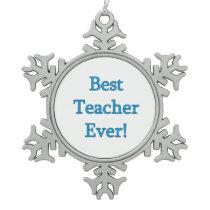 Best Teacher Ever Snowflake Pewter Christmas Ornament