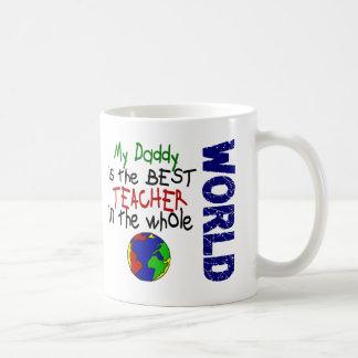 Best Teacher In World 2 (Daddy) Coffee Mug